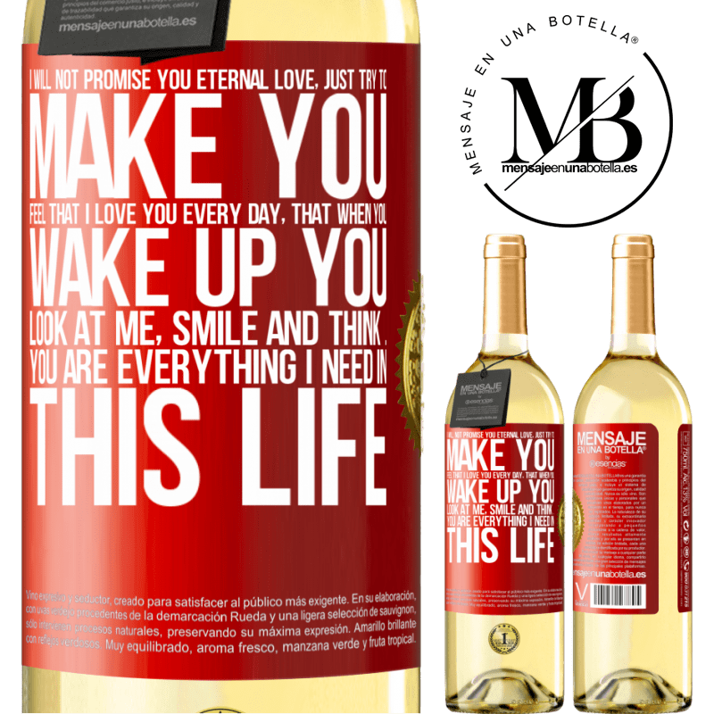 24,95 € Free Shipping | White Wine WHITE Edition I will not promise you eternal love, just try to make you feel that I love you every day, that when you wake up you look at Red Label. Customizable label Young wine Harvest 2020 Verdejo