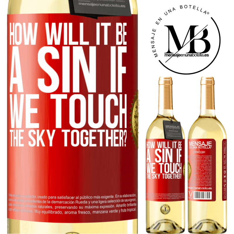 24,95 € Free Shipping | White Wine WHITE Edition How will it be a sin if we touch the sky together? Red Label. Customizable label Young wine Harvest 2020 Verdejo