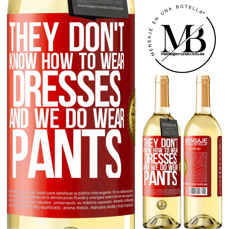 24,95 € Free Shipping | White Wine WHITE Edition They don't know how to wear dresses and we do wear pants Red Label. Customizable label Young wine Harvest 2020 Verdejo