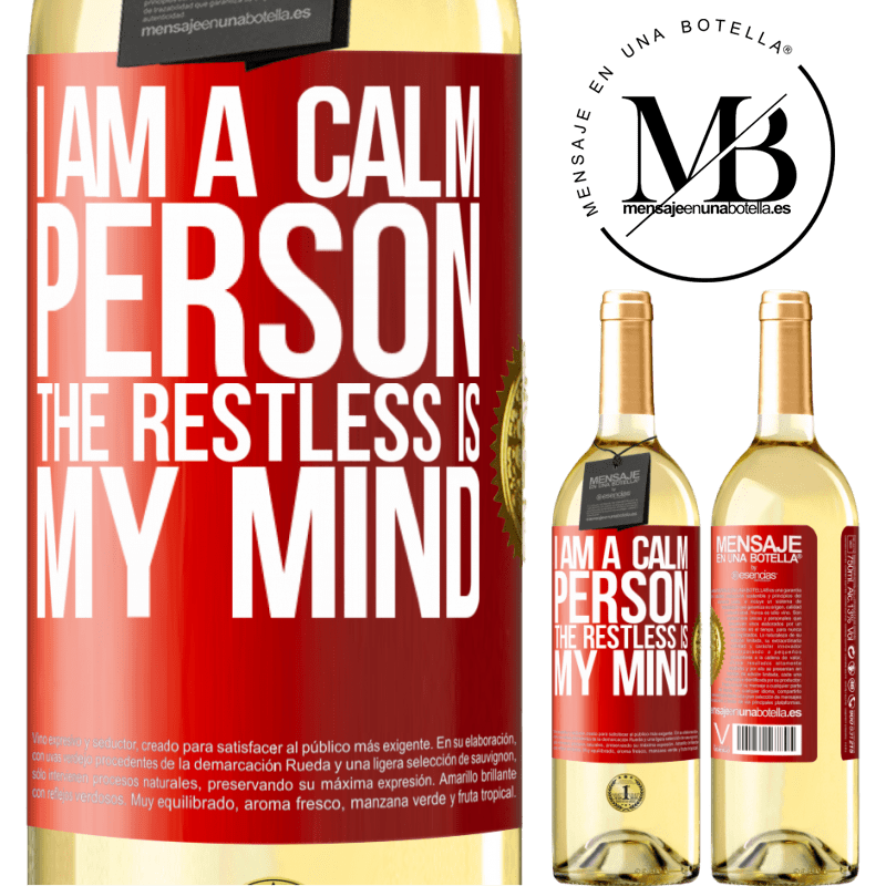 24,95 € Free Shipping | White Wine WHITE Edition I am a calm person, the restless is my mind Red Label. Customizable label Young wine Harvest 2020 Verdejo