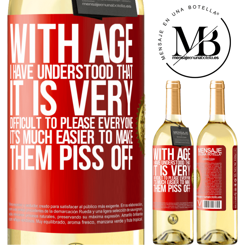 24,95 € Free Shipping | White Wine WHITE Edition With age I have understood that it is very difficult to please everyone. It's much easier to make them piss off Red Label. Customizable label Young wine Harvest 2020 Verdejo