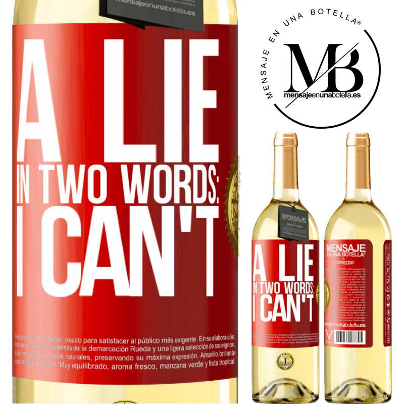 24,95 € Free Shipping | White Wine WHITE Edition A lie in two words: I can't Red Label. Customizable label Young wine Harvest 2020 Verdejo