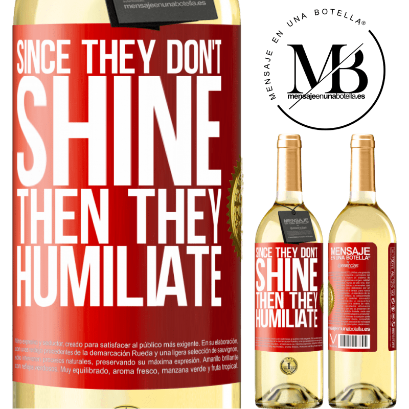24,95 € Free Shipping | White Wine WHITE Edition Since they don't shine, then they humiliate Red Label. Customizable label Young wine Harvest 2020 Verdejo