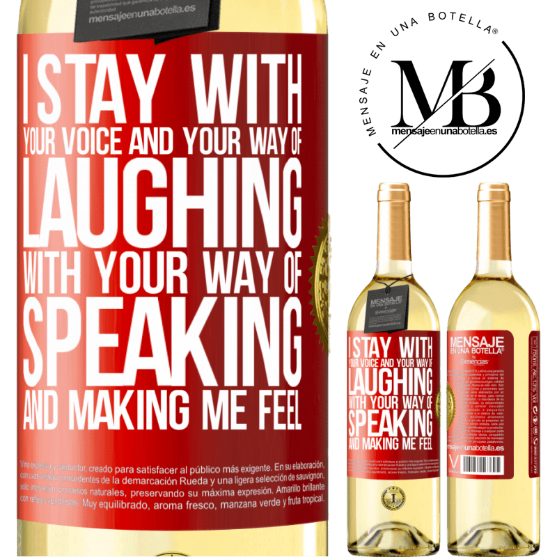 24,95 € Free Shipping   White Wine WHITE Edition I stay with your voice and your way of laughing, with your way of speaking and making me feel Red Label. Customizable label Young wine Harvest 2020 Verdejo