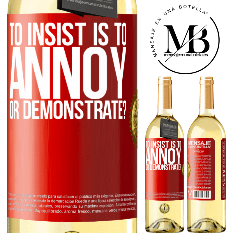 24,95 € Free Shipping   White Wine WHITE Edition to insist is to annoy or demonstrate? Red Label. Customizable label Young wine Harvest 2020 Verdejo
