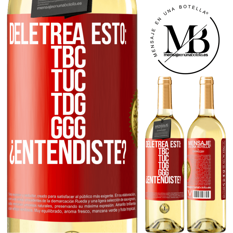 24,95 € Free Shipping | White Wine WHITE Edition Deletrea esto: TBC, TUC, TDG, GGG. ¿Entendiste? Red Label. Customizable label Young wine Harvest 2020 Verdejo