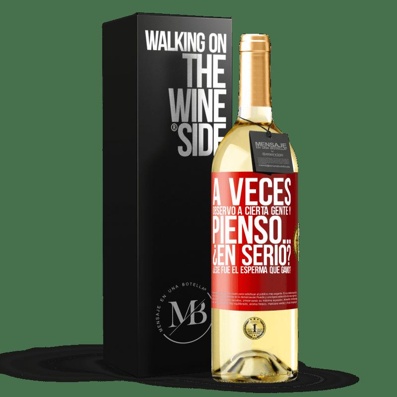 24,95 € Envoi gratuit   Vin blanc Édition WHITE Parfois, je regarde certaines personnes et je pense ... Vraiment? C'est le sperme qui a gagné? Étiquette Rouge. Étiquette personnalisable Vin jeune Récolte 2020 Verdejo