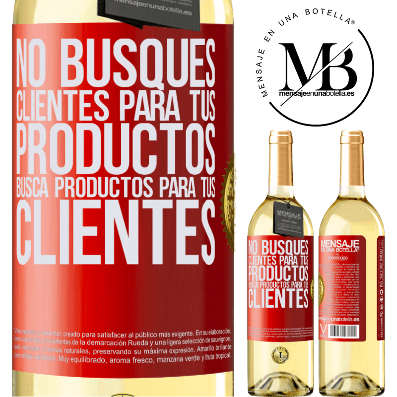 24,95 € Envío gratis | Vino Blanco Edición WHITE No busques clientes para tus productos, busca productos para tus clientes Etiqueta Roja. Etiqueta personalizable Vino joven Cosecha 2020 Verdejo