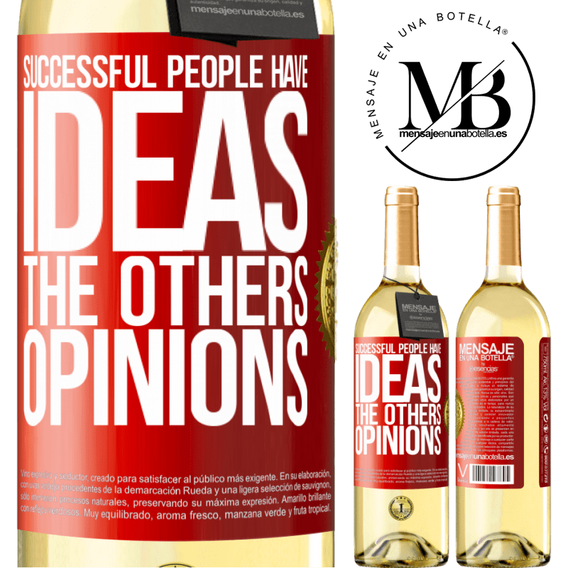 24,95 € Free Shipping | White Wine WHITE Edition Successful people have ideas. The others ... opinions Red Label. Customizable label Young wine Harvest 2020 Verdejo