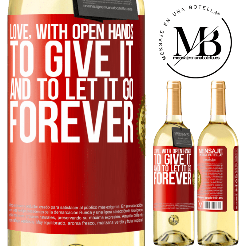 24,95 € Free Shipping | White Wine WHITE Edition Love, with open hands. To give it, and to let it go. Forever Red Label. Customizable label Young wine Harvest 2020 Verdejo