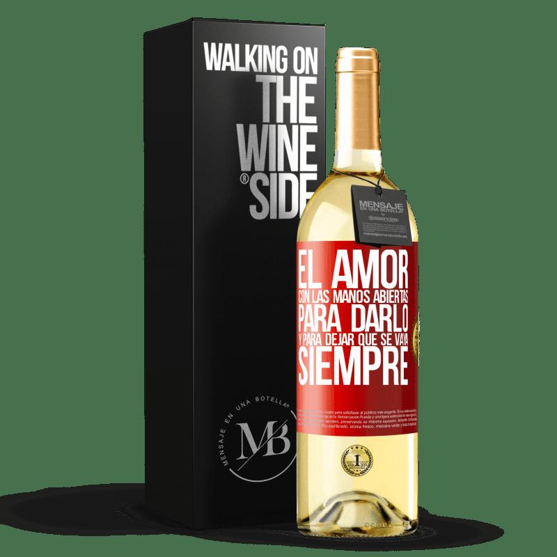 24,95 € Envío gratis | Vino Blanco Edición WHITE El amor, con las manos abiertas. Para darlo, y para dejar que se vaya. Siempre Etiqueta Roja. Etiqueta personalizable Vino joven Cosecha 2020 Verdejo
