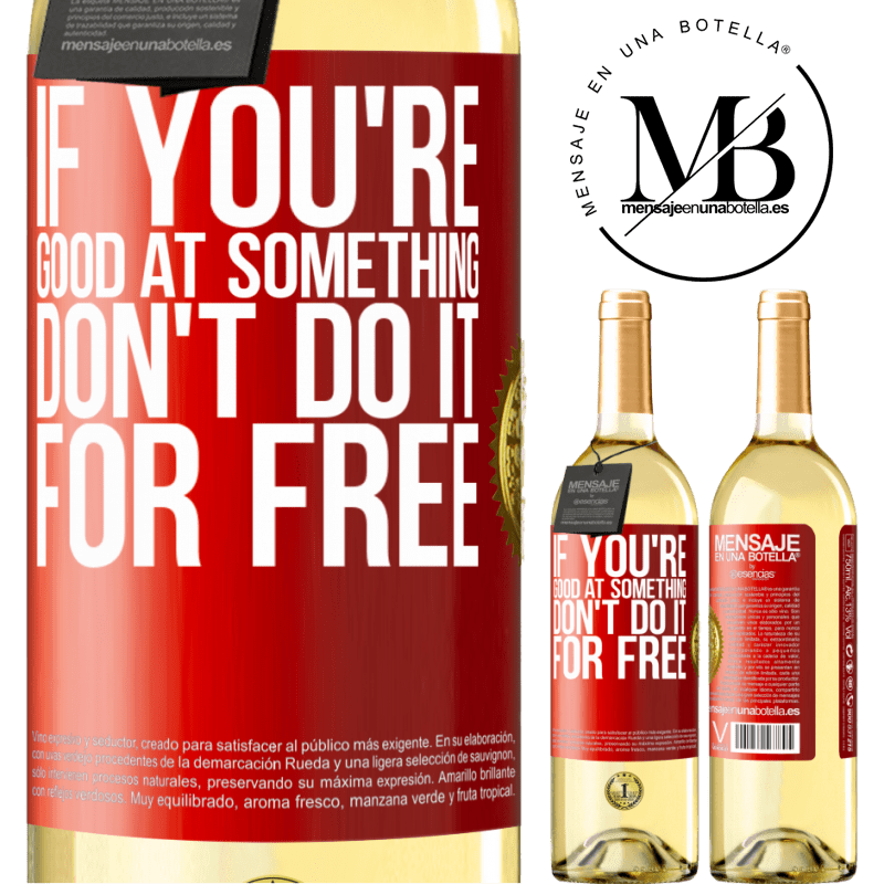 24,95 € Free Shipping | White Wine WHITE Edition If you're good at something, don't do it for free Red Label. Customizable label Young wine Harvest 2020 Verdejo