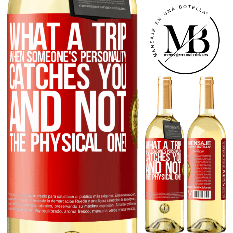 24,95 € Free Shipping   White Wine WHITE Edition what a trip when someone's personality catches you and not the physical one! Red Label. Customizable label Young wine Harvest 2020 Verdejo