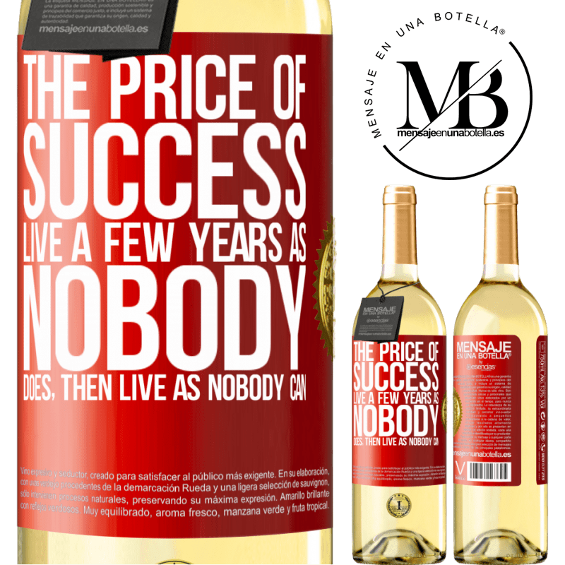 24,95 € Free Shipping | White Wine WHITE Edition The price of success. Live a few years as nobody does, then live as nobody can Red Label. Customizable label Young wine Harvest 2020 Verdejo