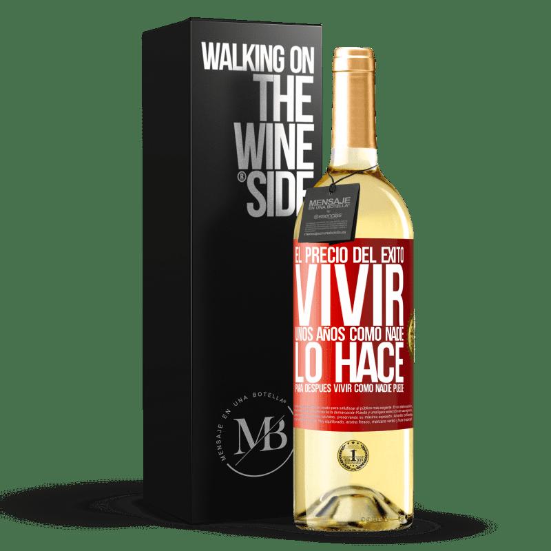 24,95 € Envoi gratuit | Vin blanc Édition WHITE Le prix du succès. Vivez quelques années comme personne, puis vivez comme personne ne peut Étiquette Rouge. Étiquette personnalisable Vin jeune Récolte 2020 Verdejo