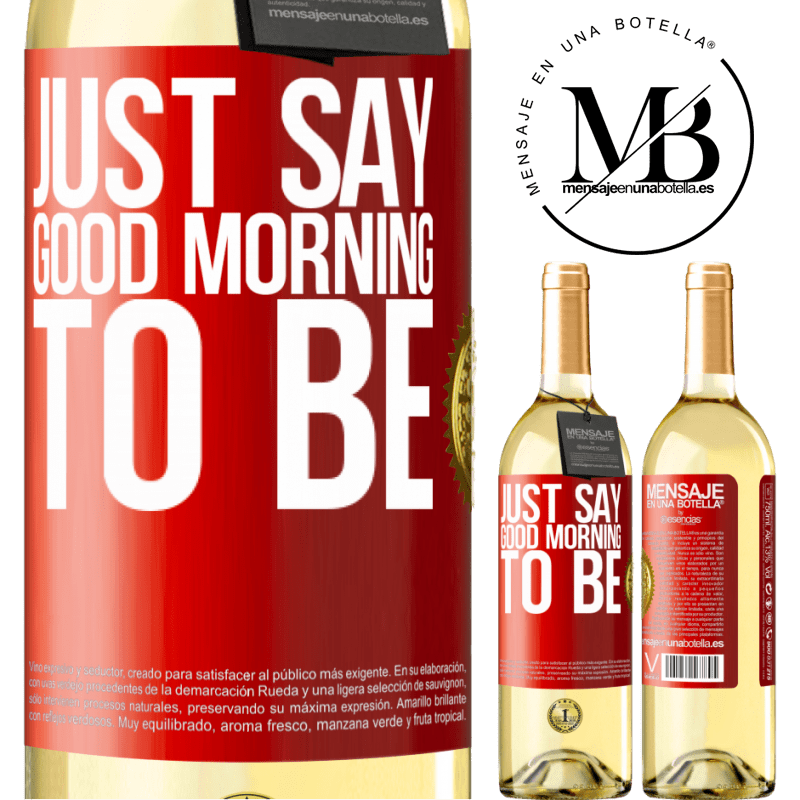 24,95 € Free Shipping | White Wine WHITE Edition Just say Good morning to be Red Label. Customizable label Young wine Harvest 2020 Verdejo