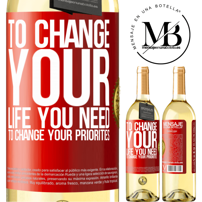 24,95 € Free Shipping | White Wine WHITE Edition To change your life you need to change your priorities Red Label. Customizable label Young wine Harvest 2020 Verdejo