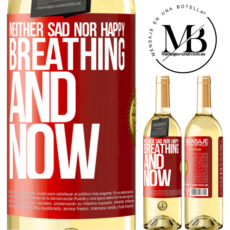 24,95 € Free Shipping | White Wine WHITE Edition Neither sad nor happy. Breathing and now Red Label. Customizable label Young wine Harvest 2020 Verdejo