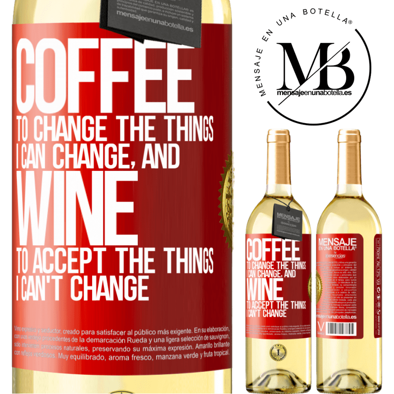 24,95 € Free Shipping | White Wine WHITE Edition COFFEE to change the things I can change, and WINE to accept the things I can't change Red Label. Customizable label Young wine Harvest 2020 Verdejo