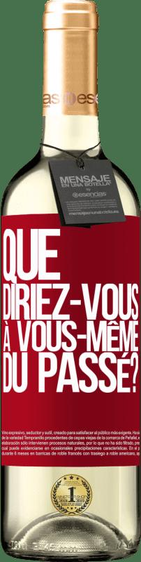 24,95 € Envoi gratuit | Vin blanc Édition WHITE que diriez-vous à vous-même du passé? Étiquette Rouge. Étiquette personnalisable Vin jeune Récolte 2020 Verdejo