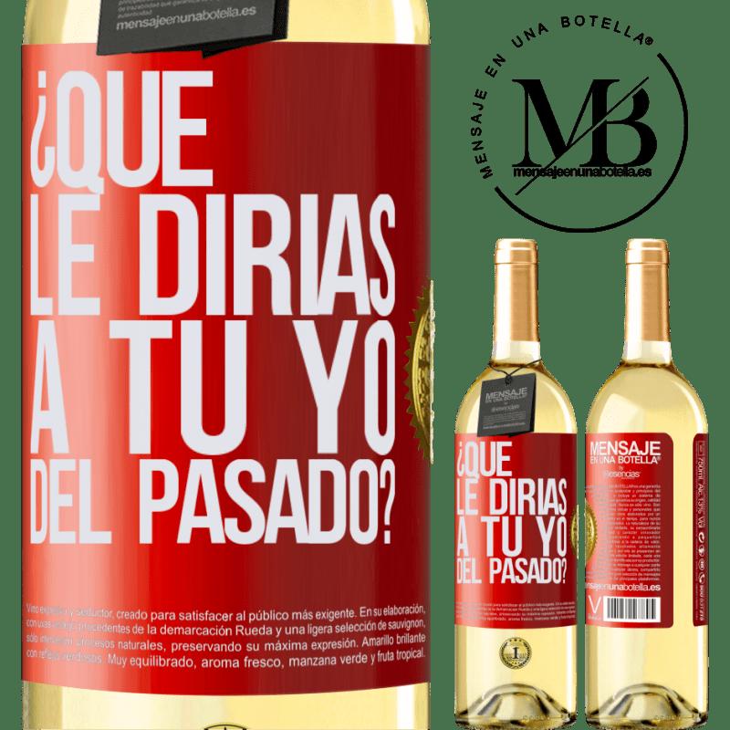 24,95 € Envío gratis | Vino Blanco Edición WHITE ¿Qué le dirías a tu yo del pasado? Etiqueta Roja. Etiqueta personalizable Vino joven Cosecha 2020 Verdejo