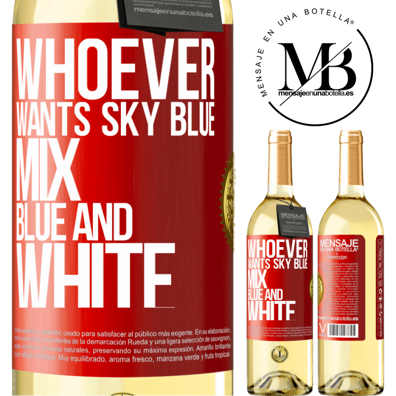 24,95 € Free Shipping   White Wine WHITE Edition Whoever wants sky blue, mix blue and white Red Label. Customizable label Young wine Harvest 2020 Verdejo
