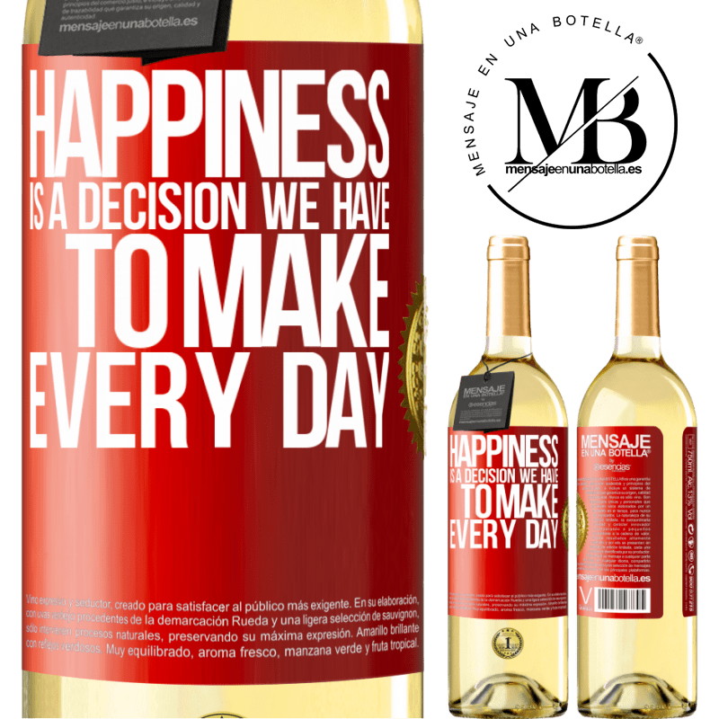 24,95 € Free Shipping | White Wine WHITE Edition Happiness is a decision we have to make every day Red Label. Customizable label Young wine Harvest 2020 Verdejo
