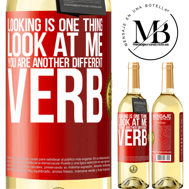 24,95 € Free Shipping | White Wine WHITE Edition Looking is one thing. Look at me, you are another different verb Red Label. Customizable label Young wine Harvest 2020 Verdejo