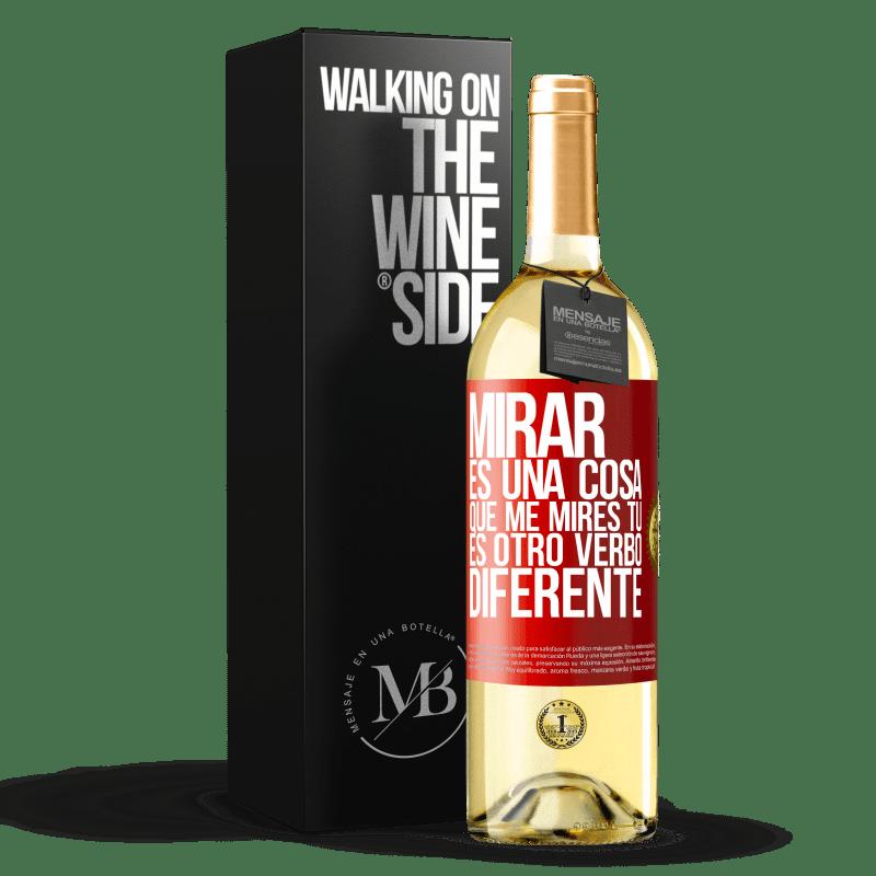 24,95 € Envoi gratuit   Vin blanc Édition WHITE Regarder est une chose. Regardez-moi, vous êtes un autre verbe différent Étiquette Rouge. Étiquette personnalisable Vin jeune Récolte 2020 Verdejo