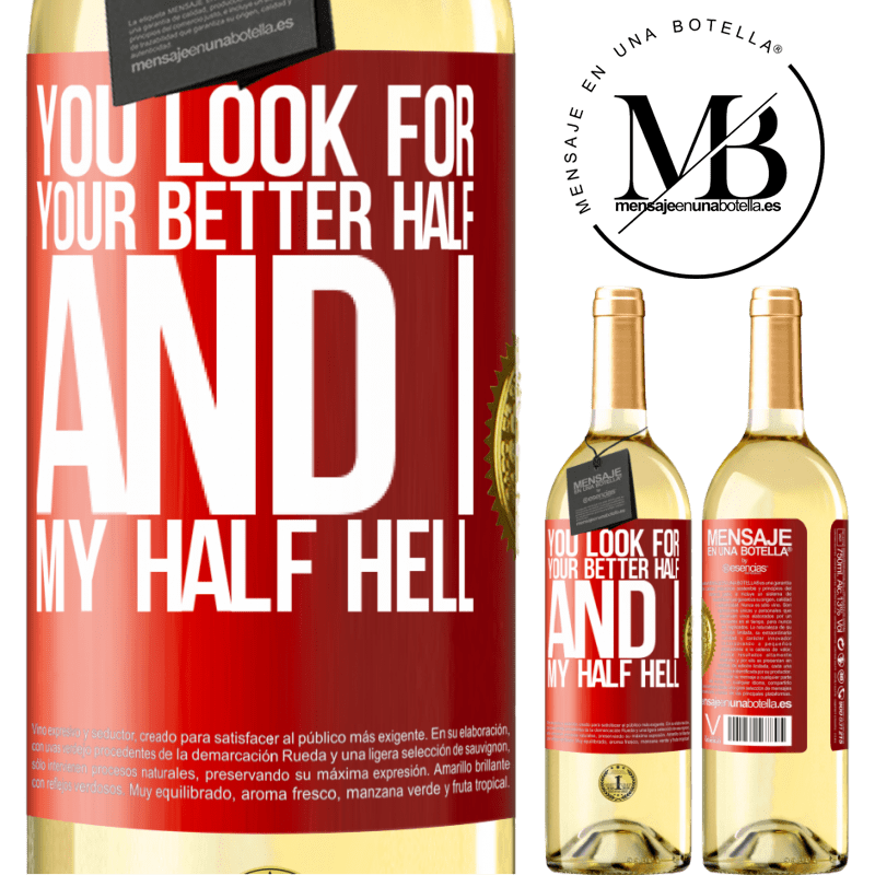 24,95 € Free Shipping | White Wine WHITE Edition You look for your better half, and I, my half hell Red Label. Customizable label Young wine Harvest 2020 Verdejo