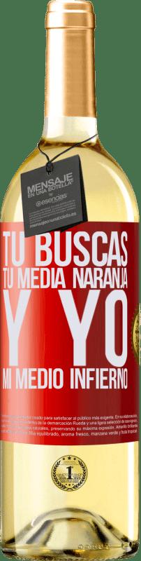 24,95 € Envío gratis | Vino Blanco Edición WHITE Tú buscas tu media naranja, y yo, mi medio infierno Etiqueta Roja. Etiqueta personalizable Vino joven Cosecha 2020 Verdejo