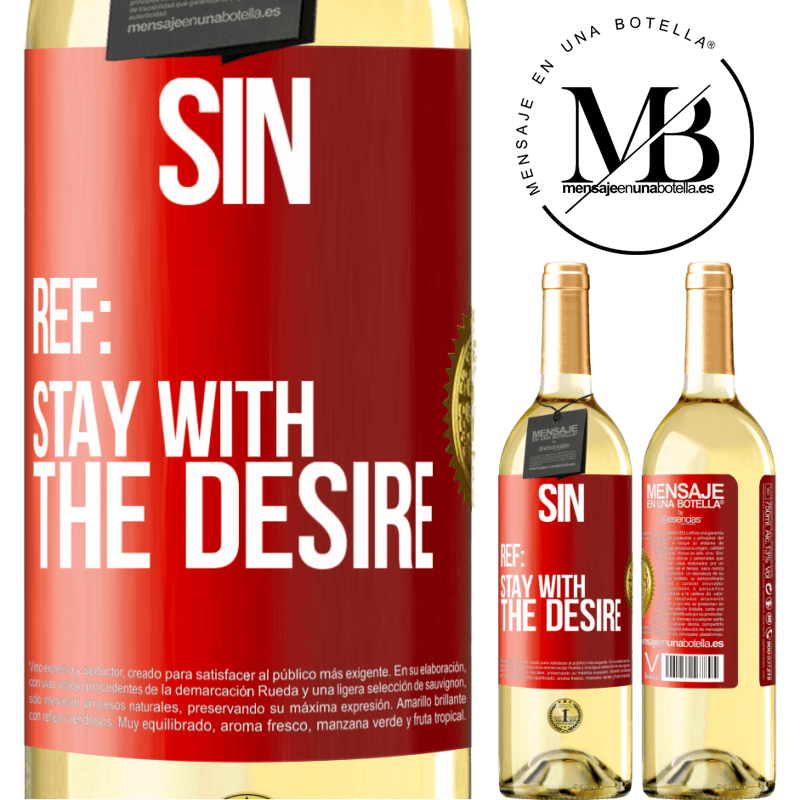24,95 € Free Shipping   White Wine WHITE Edition Sin. Ref: stay with the desire Red Label. Customizable label Young wine Harvest 2020 Verdejo