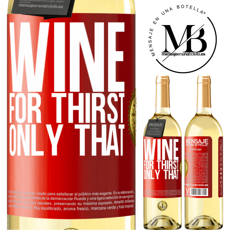 24,95 € Free Shipping | White Wine WHITE Edition He came for thirst. Only that Red Label. Customizable label Young wine Harvest 2020 Verdejo