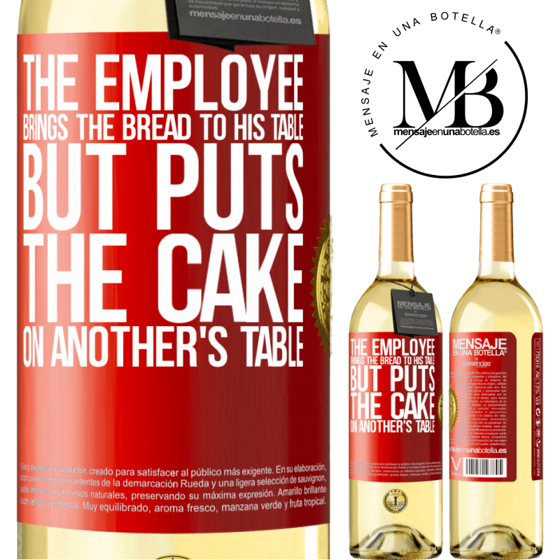 24,95 € Free Shipping | White Wine WHITE Edition The employee brings the bread to his table, but puts the cake on another's table Red Label. Customizable label Young wine Harvest 2020 Verdejo