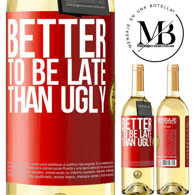 24,95 € Free Shipping   White Wine WHITE Edition Better to be late than ugly Red Label. Customizable label Young wine Harvest 2020 Verdejo