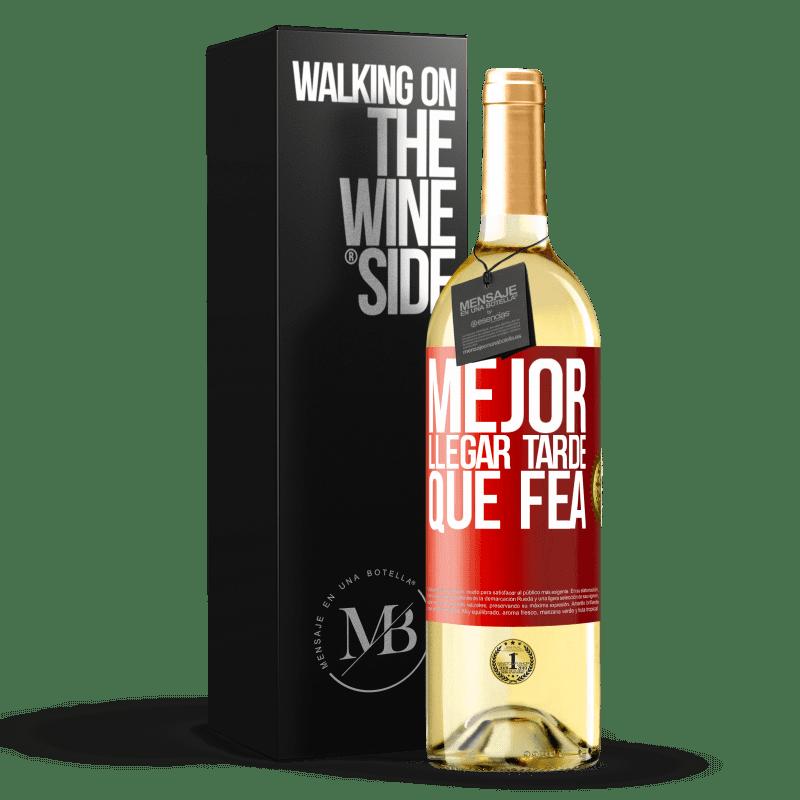 24,95 € Envoi gratuit | Vin blanc Édition WHITE Mieux vaut être en retard que laid Étiquette Rouge. Étiquette personnalisable Vin jeune Récolte 2020 Verdejo