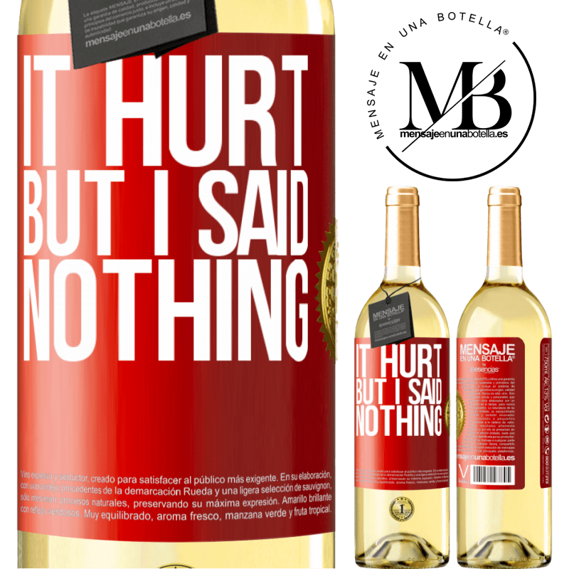 24,95 € Free Shipping | White Wine WHITE Edition It hurt, but I said nothing Red Label. Customizable label Young wine Harvest 2020 Verdejo