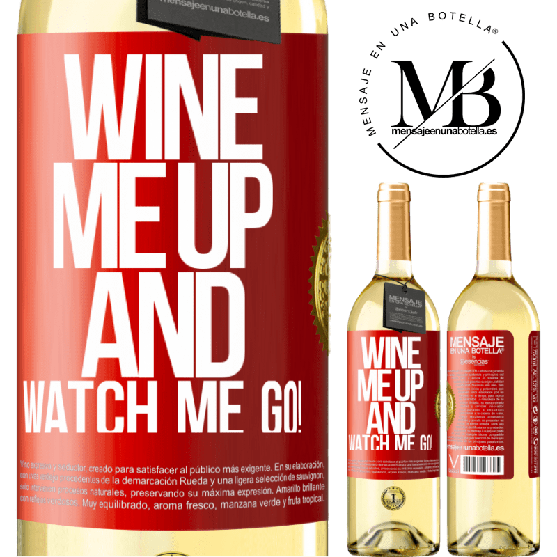 24,95 € Free Shipping   White Wine WHITE Edition Wine me up and watch me go! Red Label. Customizable label Young wine Harvest 2020 Verdejo