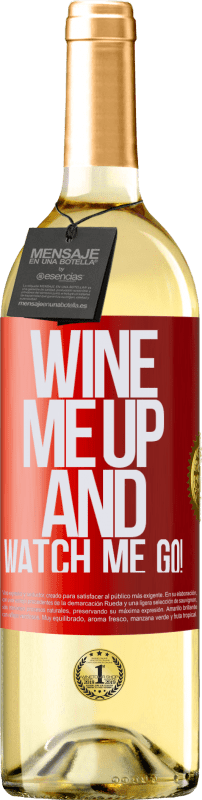 «Wine me up and watch me go!» Edición WHITE