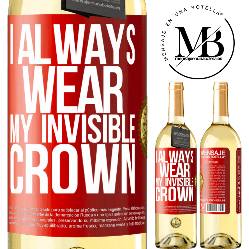 24,95 € Free Shipping | White Wine WHITE Edition I always wear my invisible crown Red Label. Customizable label Young wine Harvest 2020 Verdejo