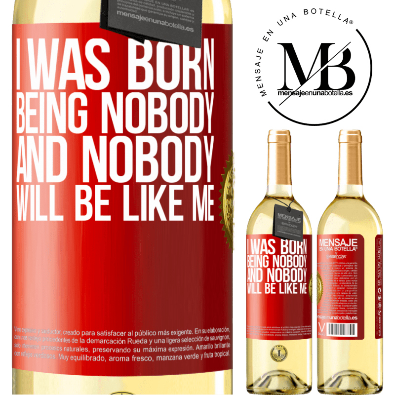 24,95 € Free Shipping   White Wine WHITE Edition I was born being nobody. And nobody will be like me Red Label. Customizable label Young wine Harvest 2020 Verdejo