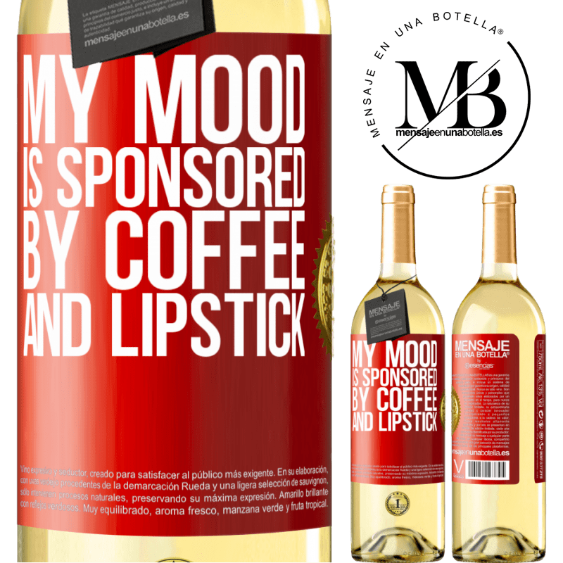 24,95 € Free Shipping | White Wine WHITE Edition My mood is sponsored by coffee and lipstick Red Label. Customizable label Young wine Harvest 2020 Verdejo