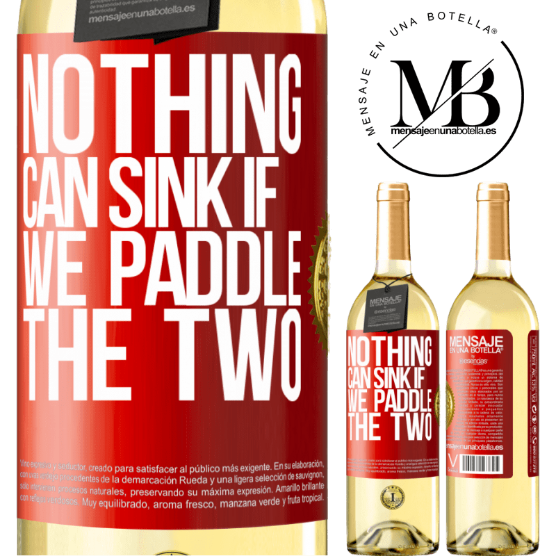 24,95 € Free Shipping | White Wine WHITE Edition Nothing can sink if we paddle the two Red Label. Customizable label Young wine Harvest 2020 Verdejo