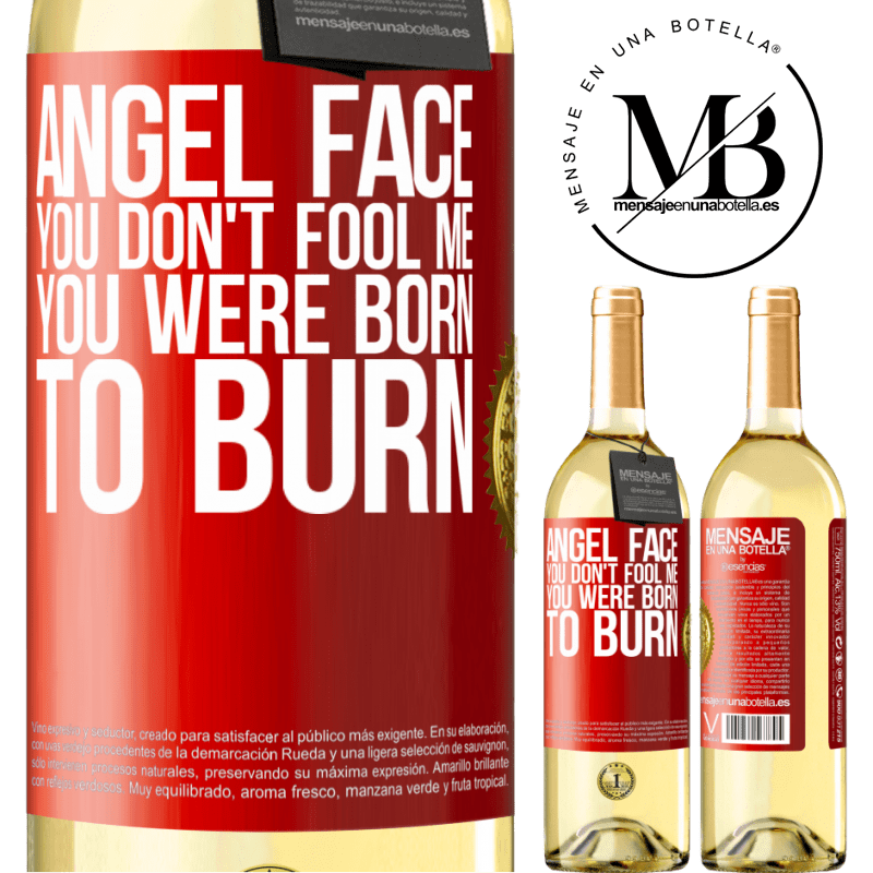 24,95 € Free Shipping   White Wine WHITE Edition Angel face, you don't fool me, you were born to burn Red Label. Customizable label Young wine Harvest 2020 Verdejo