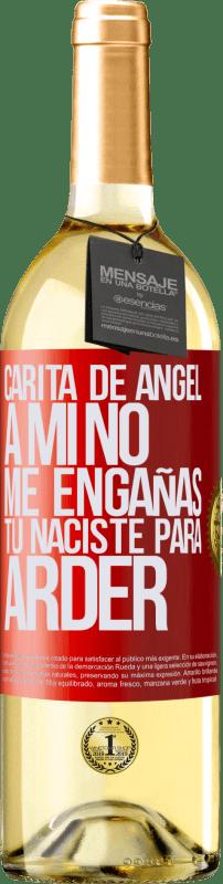 24,95 € Envío gratis   Vino Blanco Edición WHITE Carita de ángel, a mí no me engañas, tú naciste para arder Etiqueta Roja. Etiqueta personalizable Vino joven Cosecha 2020 Verdejo