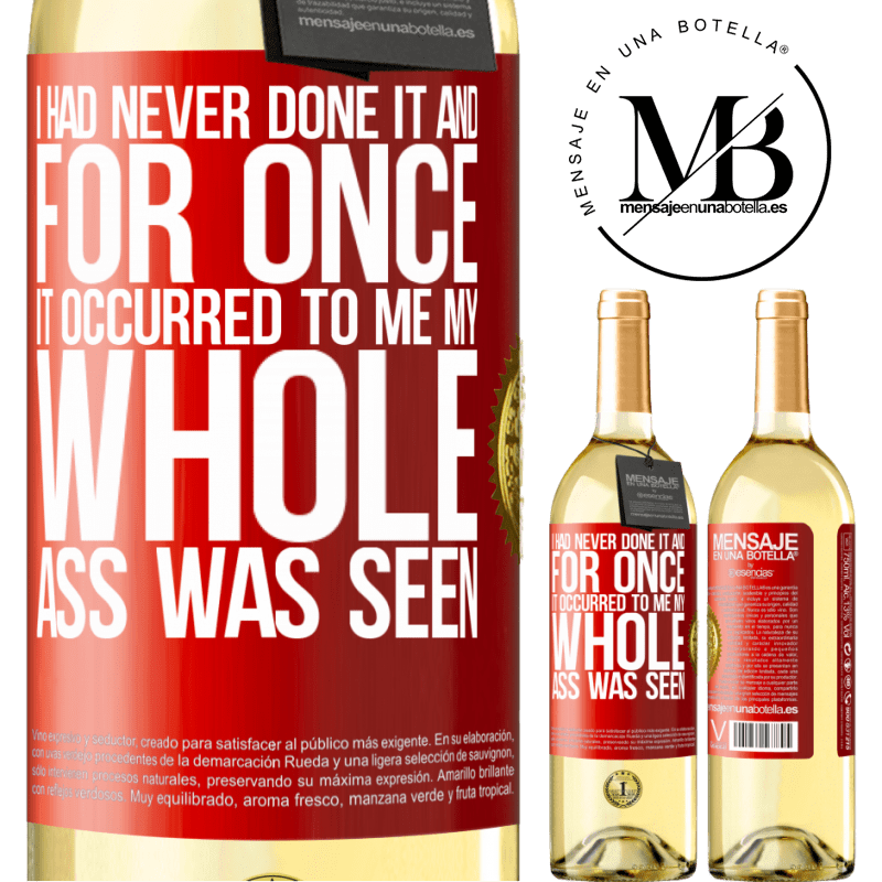 24,95 € Free Shipping   White Wine WHITE Edition I had never done it and for once it occurred to me my whole ass was seen Red Label. Customizable label Young wine Harvest 2020 Verdejo