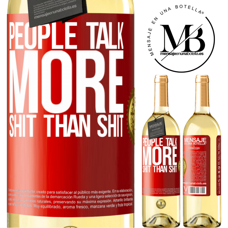 24,95 € Free Shipping | White Wine WHITE Edition People talk more shit than shit Red Label. Customizable label Young wine Harvest 2020 Verdejo