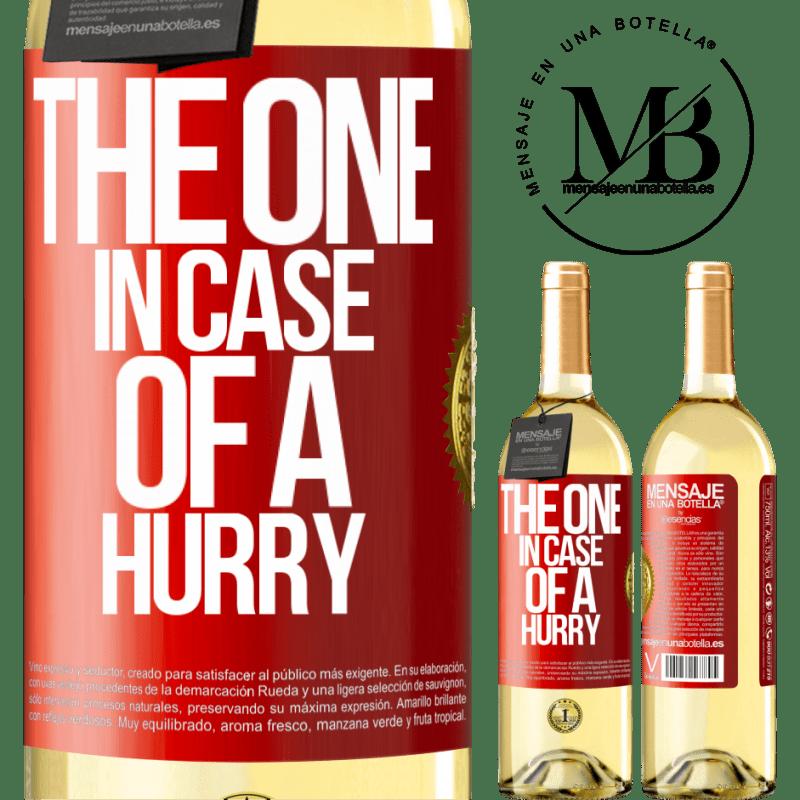 24,95 € Envío gratis   Vino Blanco Edición WHITE The one in case of a hurry Etiqueta Roja. Etiqueta personalizable Vino joven Cosecha 2020 Verdejo