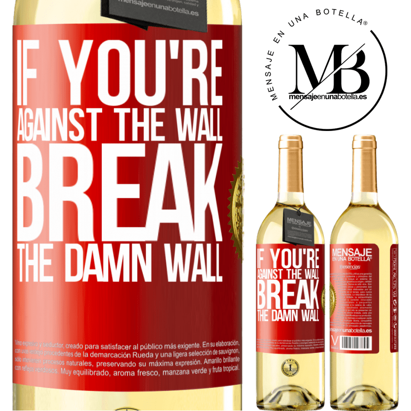 24,95 € Free Shipping   White Wine WHITE Edition If you're against the wall, break the damn wall Red Label. Customizable label Young wine Harvest 2020 Verdejo