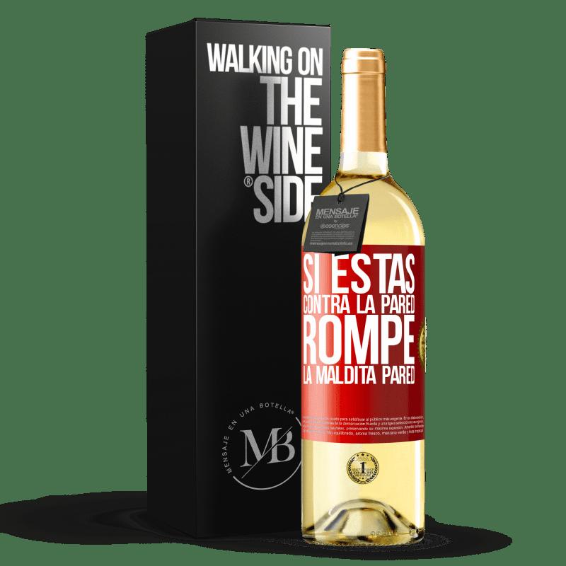 24,95 € Envío gratis | Vino Blanco Edición WHITE Si estás contra la pared, rompe la maldita pared Etiqueta Roja. Etiqueta personalizable Vino joven Cosecha 2020 Verdejo